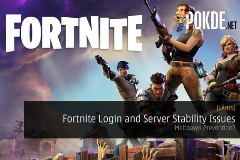 fortnite login  server stability issues addressed