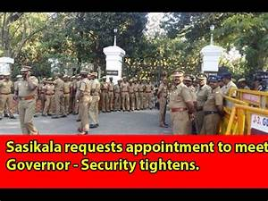 Sasikala requests appointment to meet Governor - Security ...