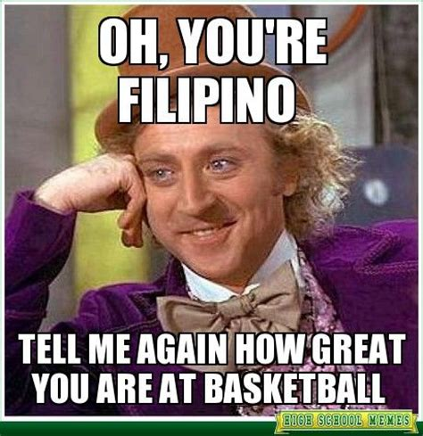 Filipino Meme - oh you re filipino pinoy memes pinterest filipino