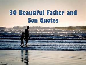 30 Beautiful Fa... Hilarious Father Son Quotes