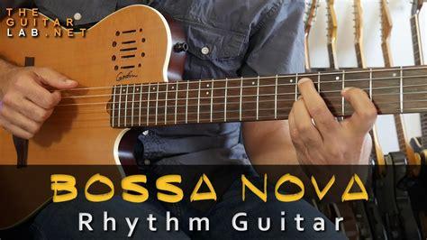 Bossa Nova Rhythm Guitar - Theguitarlab.net - - YouTube