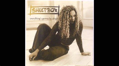 sweetbox everythings gonna  alright youtube
