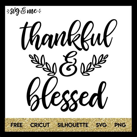 Or if you need help on how to apply vinyl to a shirt… also, we kindly request that you please pin the graphics before you download the free files. Thankful and Blessed for Thanksgiving - SVG & Me