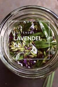 öle Selber Machen : lavendel l selber machen do it yourself pinterest lavendel lavendel l und aromatherapie ~ Yasmunasinghe.com Haus und Dekorationen