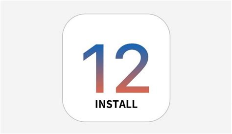 how to install ios 12 right now in 3 easy steps