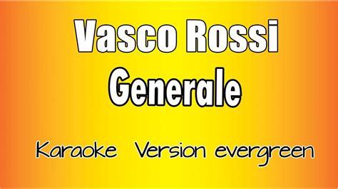 Vasco Karaoke Karaoke Italiano Vasco Generale