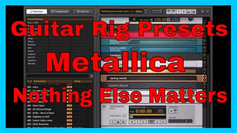 Guitar Presets by Guitar Rig Presets Metallica Nothing Else Matters