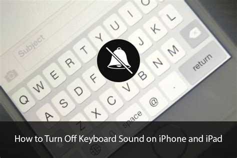 how to turn iphone sound how to turn keyboard sound on iphone and
