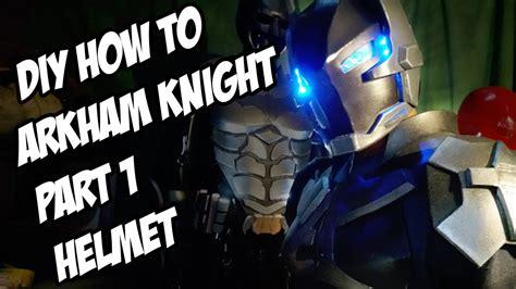 arkham knight   diy helmet  batman arkham knight