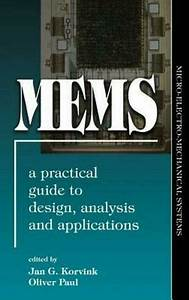 Mems  A Practical Guide Of Design  Analysis  And Applications  A Practical Guide