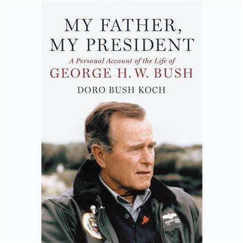 George H Bush Resume by My My President Audiobook By Doro Bush