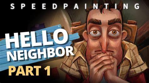 hello neighbor curiosity paint demo part 1