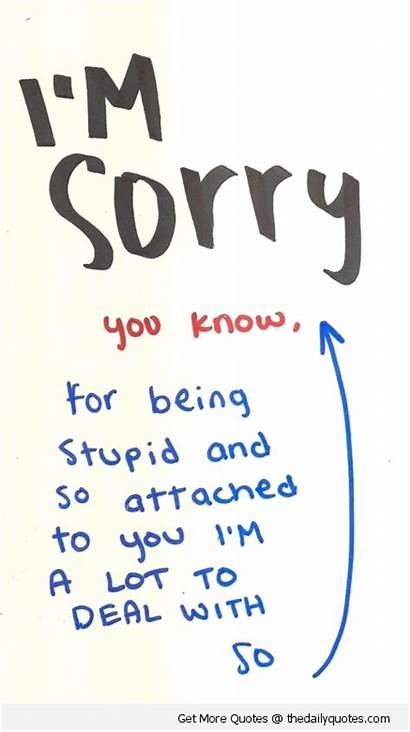 Quotes Sorry Am Being Stupid Apology Poems
