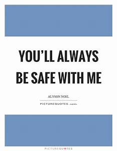 You'll alwa... Besafe Quotes
