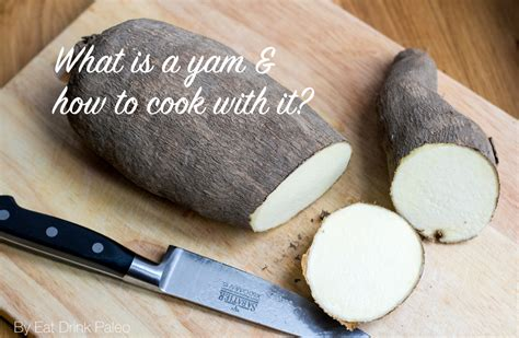 how to make yam what is a yam and how to cook with it eat drink paleo