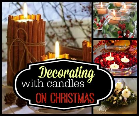 christmas candle decorating ideas to make christmas brighter random talks