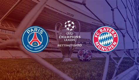 Paris Saint-Germain vs Bayern Munich: Betting Tips, Odds ...