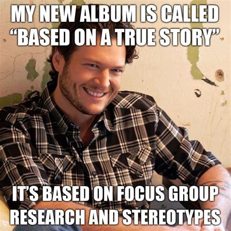 Blake Shelton Meme - farce the music monday morning memes blake shelton florida georgia line etc