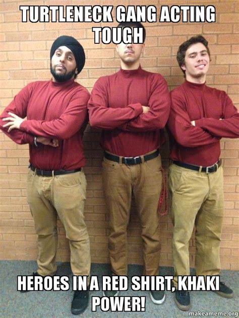 Turtleneck Meme - turtleneck gang acting tough heroes in a red shirt khaki power make a meme