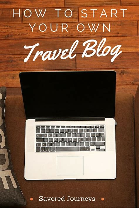 How To Start A Travel Blog  Savored Journeys