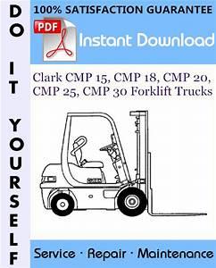 Clark Cmp 15  Cmp 18  Cmp 20  Cmp 25  Cmp 30 Forklift Trucks Service Repair Workshop Manual