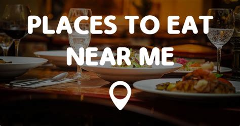 Places Near Me by Places To Eat Near Me Points Near Me
