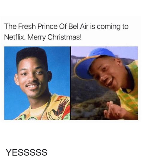 Fresh Prince Of Bel Air Meme - the fresh prince of bel air is coming to netflix merry christmas yesssss fresh prince of bel