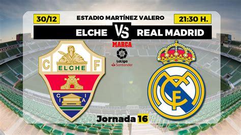 Elche - Real Madrid: horario y dónde ver hoy por TV el ...