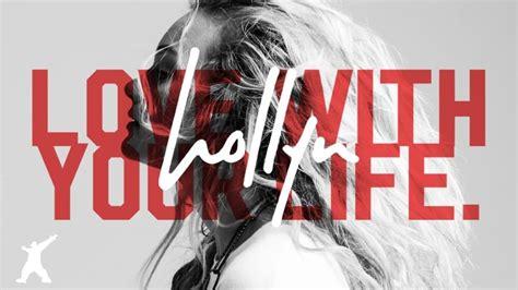 hollyn love   life lyrics genius lyrics