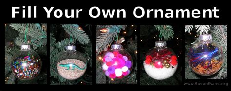 make your own christmas ornament fill your own ornament susan s homeschool blog susan s homeschool blog