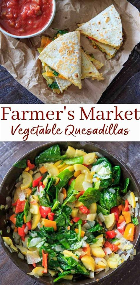 Garden Quesadilla by Farmers Market Garden Vegetable Quesadillas Recipe