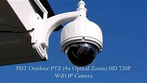 Fdt Outdoor Ptz 4x Optical Zoom Hd 720p Wifi Ip Camera  Part One Of Two