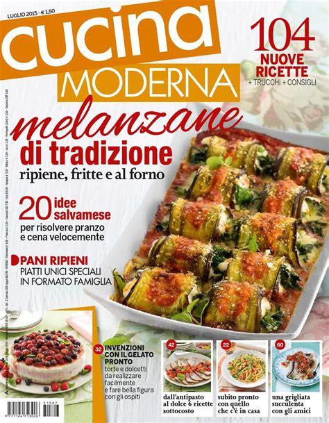 ricette di cucina moderna cucina moderna 07 2015 riviste cucina cucina moderna