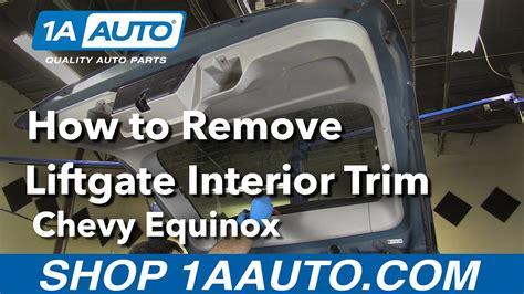 remove liftgate interior trim   chevy equinox