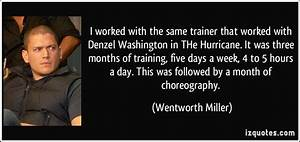 I worked with t... Hurricane Denzel Quotes