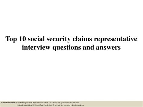 Claims Representative Questions by Top 10 Social Security Claims Representative