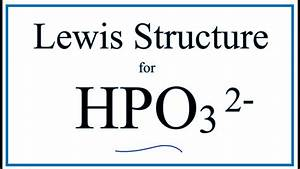How To Draw The Lewis Dot Structure For Hpo3 2-