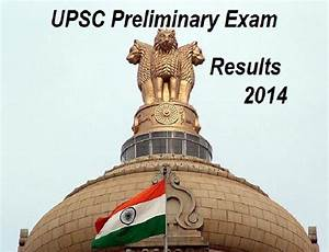Upsc Ias Prelims Results 2014 Declared  Check  Result Of