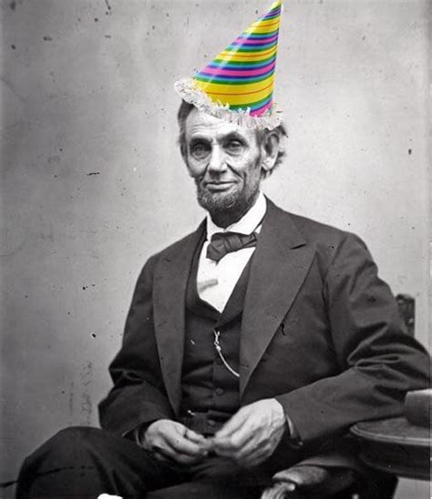 Abe Lincoln Memes - 31 best abraham lincoln birthday wishes greetings gifs meme picsmine