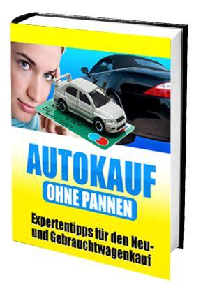 auto kaufen ohne anzahlung auto kaufen ohne pannen gebraucht oder neuwagen das m 252 ssen sie beachten seelbach 77960