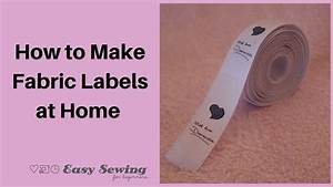 how to make fabric labels at home youtube With how to make your own clothing labels