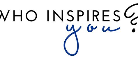 Who Inspires You?   The Homes I Have Made