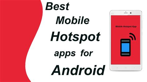 best mobile wifi hotspot device best hotspot app for android devices