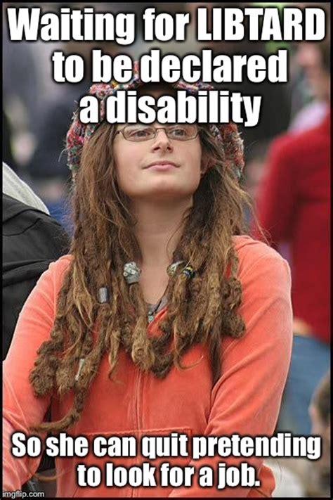 Libtard Memes - libtard disability entitlest imgflip