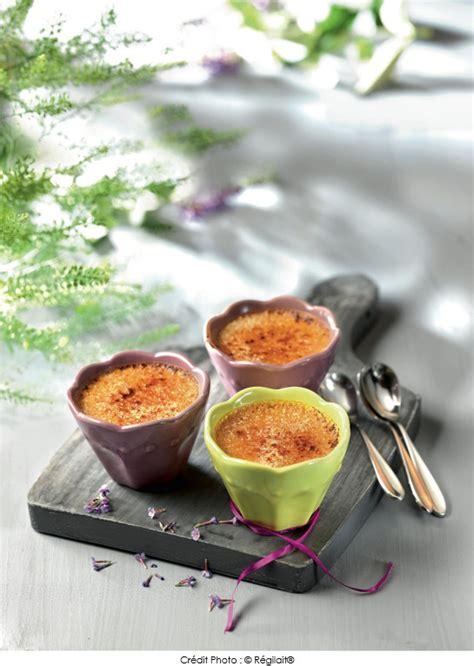 regilait recettes cuisine crème brûlée caramel au beurre salé régilait a vos