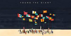 Young The Giant - Home Of The Strange | EUPH.