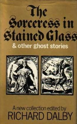 sorceress  stained glass   ghost stories  richard dalby