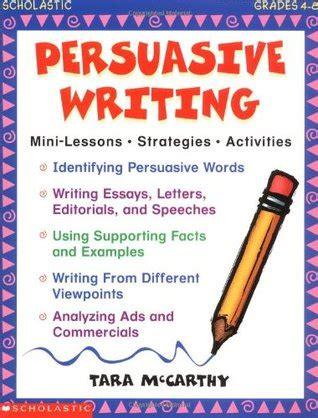 persuasive writing mini lessons strategies activities