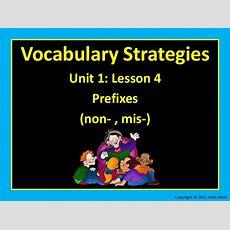 Unit 1 Lesson 4 Vocabulary Strategies Prefixes Non Mis