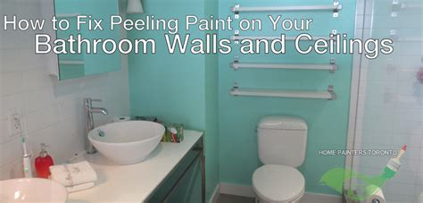 how to fix peeling paint on your bathroom ceiling or wall